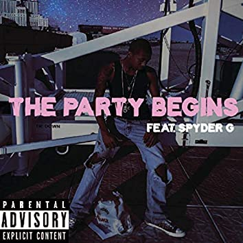 The Party Begins (feat. Spyder G)