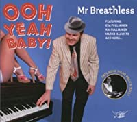 Ooh Yeah Baby! by Mr. Breathless (2008-02-12)