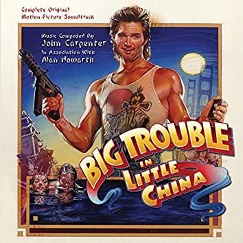 Big Trouble in Little China (Original Motion Picture Soundtrack)