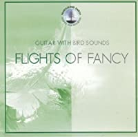 Flights of Fancy: Guitar With Bird Songs