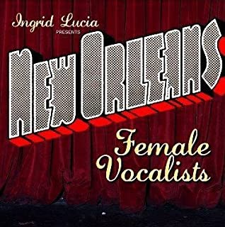 Ingrid Lucia Presents New Female Vocalists