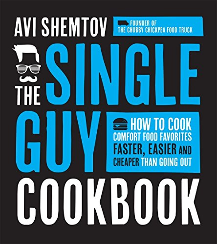 The Single Guy Cookbook: How to Cook...