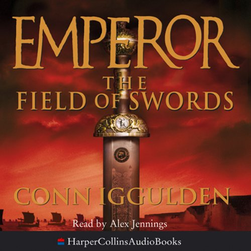 Emperor: The Field of Swords                   By:                                                                                                                                 Conn Iggulden                               Narrated by:                                                                                                                                 Alex Jennings                      Length: 6 hrs     Not rated yet     Overall 0.0
