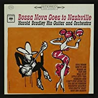 Bossa Nova Goes to Nashville by Harold Bradley (2015-05-03)
