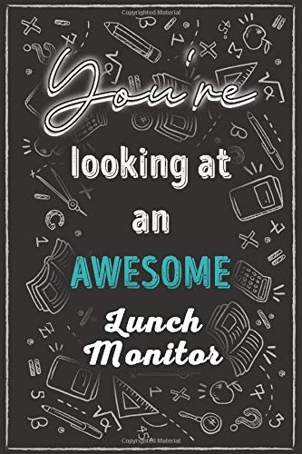 You're looking at an awesome Lunch Monitor: Lined Education Job Journal, Cute Notebook,Special Appreciation Retirement Gifts