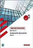STARK Abitur-Training - Mathematik Analytische Geometrie - Bayern