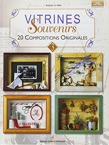 Vitrines souvenirs : 20 compositions originales, volume 3 (Faites vous-même)