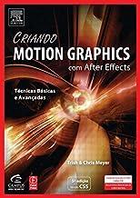 Criando Motion Graphics Com After Effects, 5a Ed., Versao Cs5