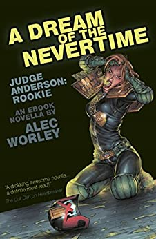 A Dream of the Nevertime (Judge Anderson: Year One Book 3) by [Alec Worley]