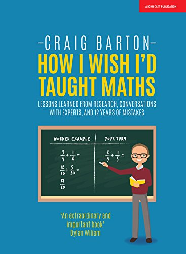 How I Wish I'd Taught Maths: Lessons learned from research, conversations with experts, and 12 years of mistakes (English Edition)