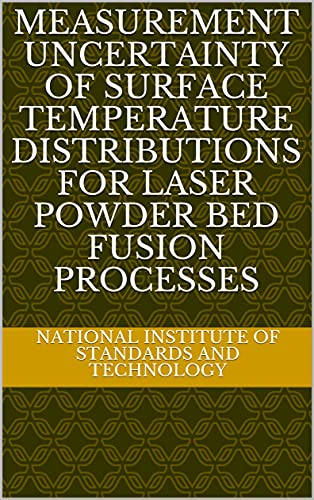 Measurement Uncertainty of Surface Temperature Distributions for Laser Powder Bed Fusion Processes (English Edition)