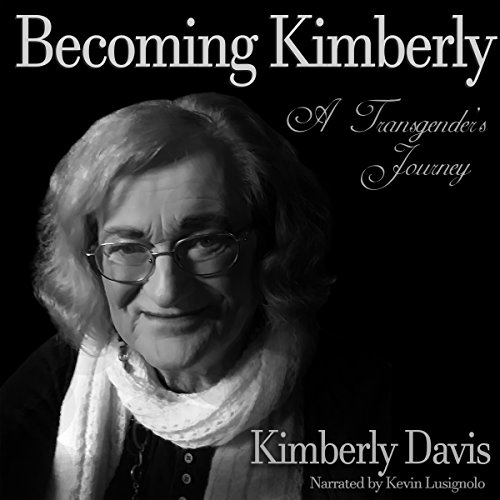 Becoming Kimberly: A Transgender's Journey audiobook cover art