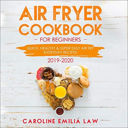 Air Fryer Cookbook for Beginners: 2019-2020 cover art