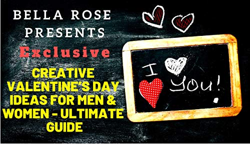 Creative Valentine's Day Ideas for Men & Women - Ultimate Guide (English Edition)