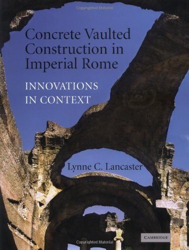 Concrete Vaulted Construction in Imperial Rome: Innovations in Context (English Edition)