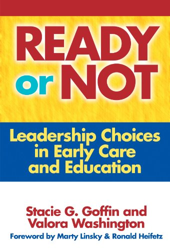 Ready or Not: Leadership Choices in Early Care and...