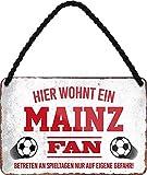 Blechschilder HIER WOHNT EIN Mainz Fan Hängeschild für