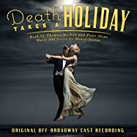 Death Takes a Holiday by Original Off-Broadway Cast (2011-10-11)