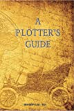 A plotter's guide: Instructive guide for beginner writers to deal with description.