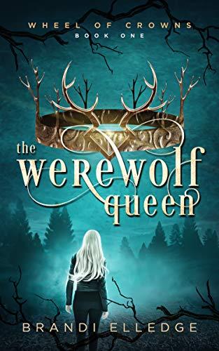 The Werewolf Queen  by Brandi Elledge