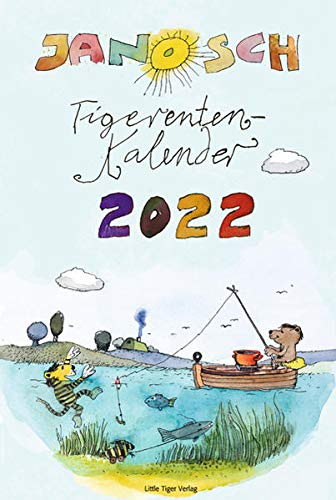 Janosch Tigerentenkalender 2022: mit Dezemberblatt als Adventskalender