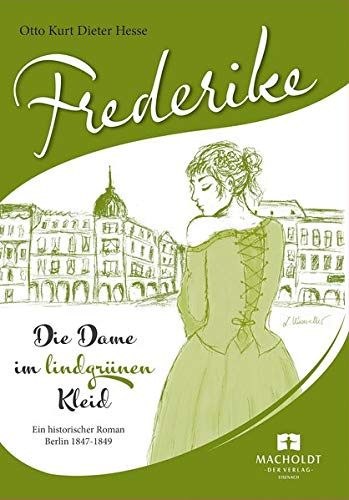 Frederike: Die Dame im lindgrünen Kleid (Die Kriminalfälle des Husaren Tobias von Wenzel / Zwei Särge für Schloss Reinhardsbrunn)