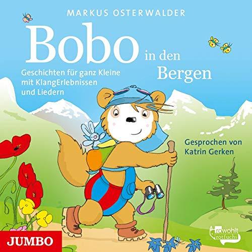 Bobo Siebenschläfer in den Bergen.: Geschichten für ganz Kleine mit KlangErlebnissen und Liedern