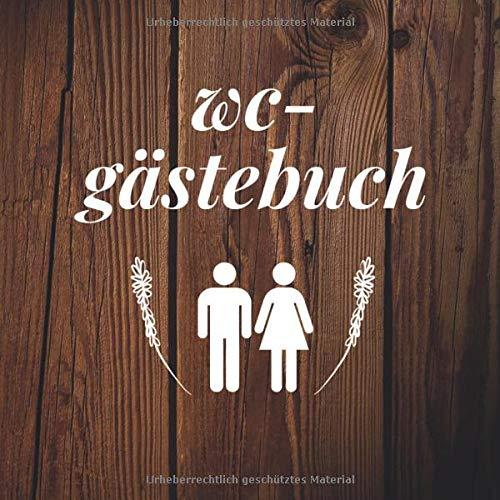 WC-Gästebuch: Lustiges Notizbuch für Gäste auf der Toilette - Perfektes Einzugsgeschenk - Klo Journal - Cover in Holzoptik