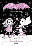 La Isadora Moon i l'encanteri màgic (Grans històries de la Isadora Moon 1)...