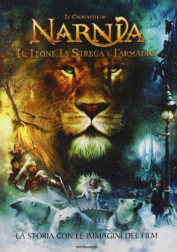 La storia con le immagini del film. Il leone, la strega e l'armadio. Le cronache di Narnia. Ediz. illustrata