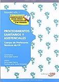Cuerpo de Profesores Técnicos de F.P. Procedimientos Sanitarios y Asistenciales. Temario Vol. I.: 1 (Profesores Fp 2012 (cep))