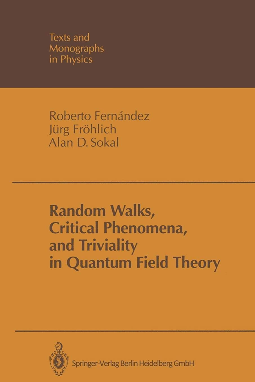 受粉する未使用パンRandom Walks, Critical Phenomena, and Triviality in Quantum Field Theory (Theoretical and Mathematical Physics)