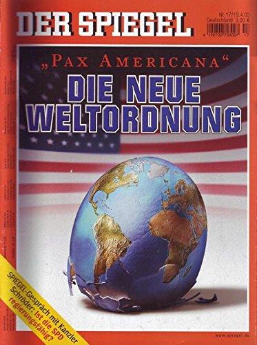 """Der Spiegel Nr. 17/2003 19.04.2003 """"Pax Americana"""" Die neue Weltordnung"""