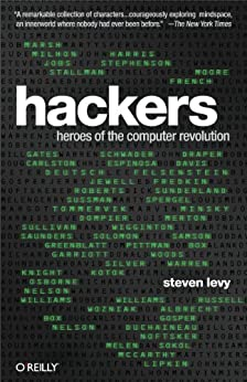 Hackers: Heroes of the Computer Revolution - 25th Anniversary Edition by [Steven Levy]