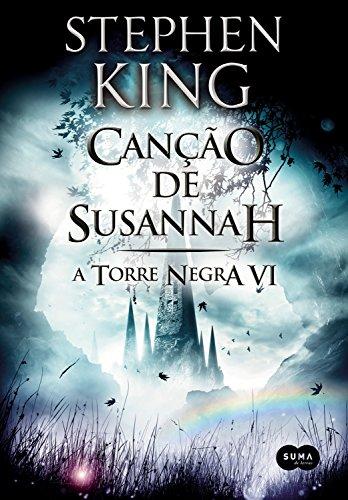 Canção de Susannah (A Torre Negra Livro 6)