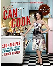 [ The Can't Cook Book: Recipes for the Absolutely Terrified! BY Seinfeld, Jessica ( Author ) ] { Hardcover } 2013