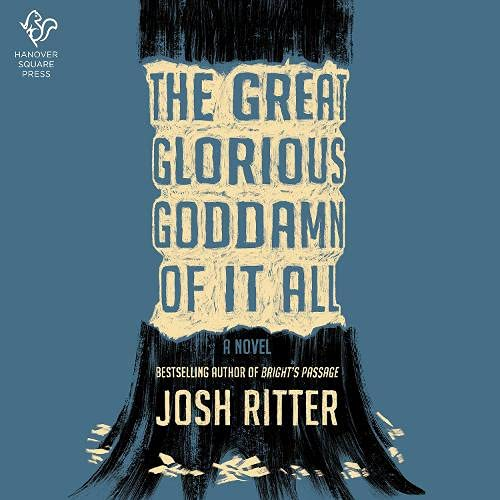 The Great Glorious Goddamn of It All Audiobook By Josh Ritter cover art