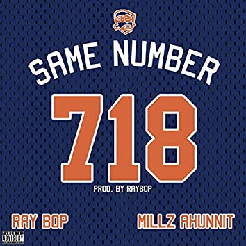 Same Number (feat. Millz Ahunnit)