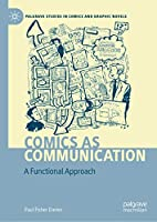 Comics as Communication: A Functional Approach (Palgrave Studies in Comics and Graphic Novels)