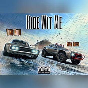 Ride Wit Me (feat. Neno Fresh)