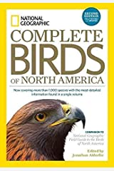 National Geographic Complete Birds of North America, 2nd Edition: Now Covering More Than 1,000 Species With the Most-Detailed Information Found in a Single Volume - October, 2014 Hardcover