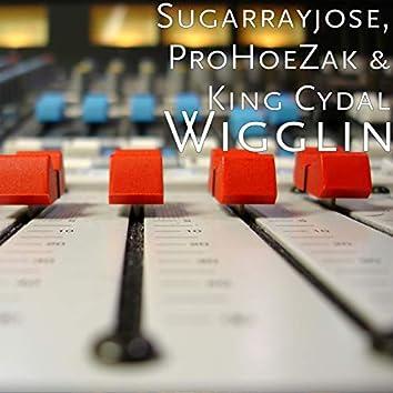Wigglin