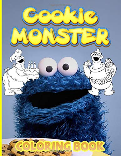 Cookie Monster Coloring Book: Confidence And Relaxation Cookie Monster Coloring Books For Adults, Teenagers (A Perfect Gift)