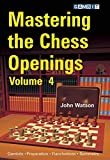 Mastering The Chess Openings Volume 4-Watson, John