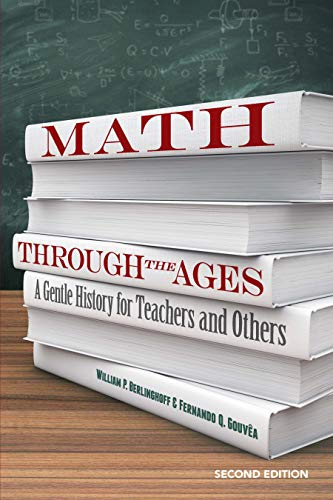 Math Through the Ages: A Gentle History for Teachers and Others (Dover Books on Mathematics)