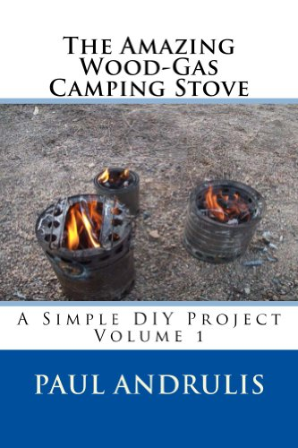 Book: The Amazing Wood-Gas Camping Stove (A Simple DIY Project Book 1) by Paul Andrulis