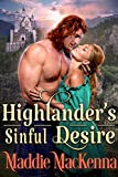 Highlander's Sinful Desire: A Steamy Scottish Historical Romance Novel (English Edition)