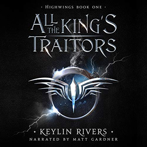 All the King's Traitors Audiobook By Keylin Rivers cover art