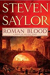 Books Set in Rome: Roman Blood by Steven Saylor. rome books, rome novels, rome literature, rome fiction, rome historical fiction, ancient rome books, rome books fiction, best rome novels, best rome fiction, ancient rome fiction, ancient rome novels, roman authors, best books set in rome, popular books set in rome, books about rome, rome reading challenge, rome reading list, rome travel, rome history, rome travel books, rome books to read, novels set in rome, books to read about rome, books to read before going to rome, books set in italy, italy books