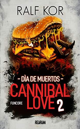 Cannibal Love 2: Día de Muertos